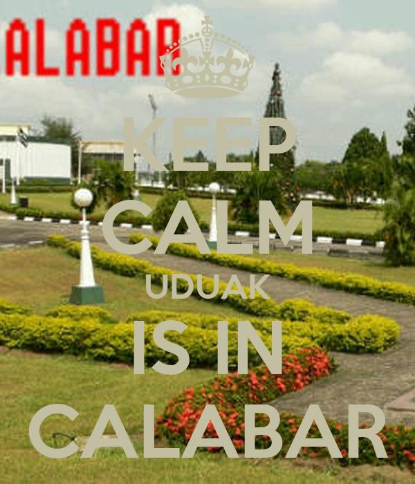KEEP CALM UDUAK IS IN CALABAR