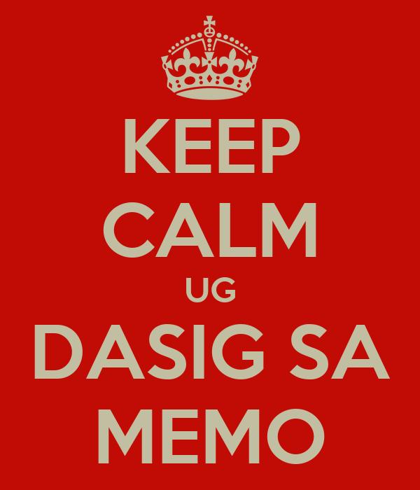 KEEP CALM UG DASIG SA MEMO