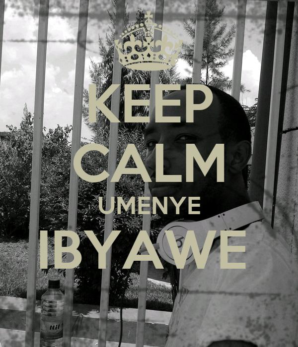 KEEP CALM UMENYE IBYAWE