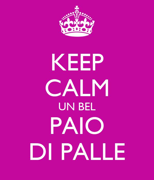 KEEP CALM UN BEL PAIO DI PALLE