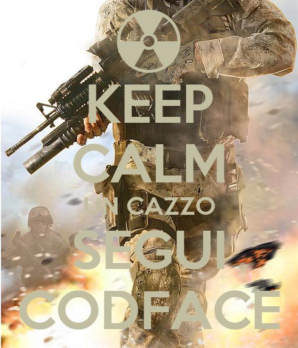 KEEP CALM UN CAZZO SEGUI CODFACE