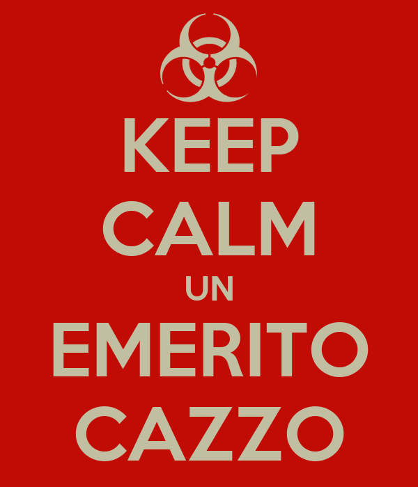KEEP CALM UN EMERITO CAZZO
