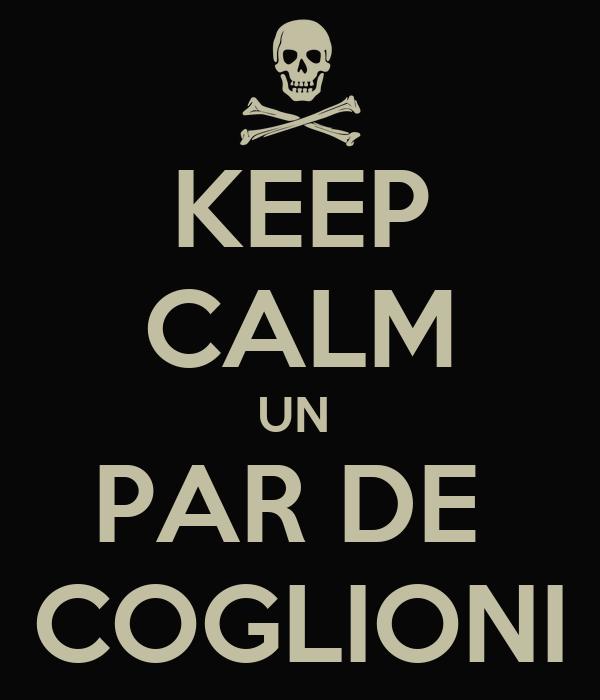 KEEP CALM UN  PAR DE  COGLIONI