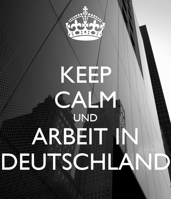 keep calm und arbeit in deutschland poster jan007 keep calm o matic. Black Bedroom Furniture Sets. Home Design Ideas