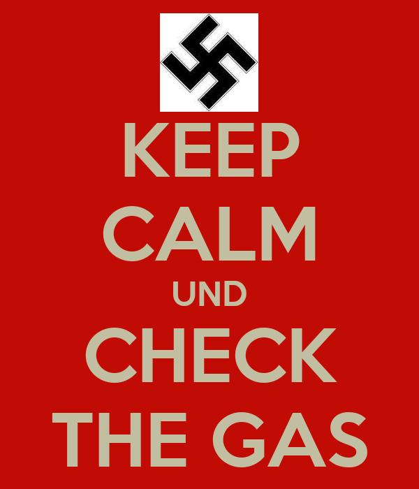 KEEP CALM UND CHECK THE GAS