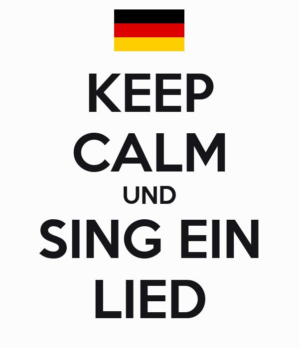 KEEP CALM UND SING EIN LIED