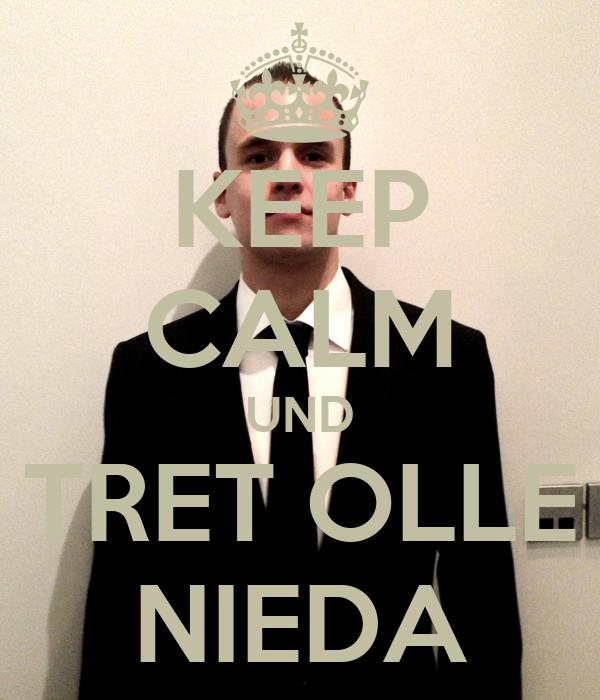 KEEP CALM UND TRET OLLE NIEDA