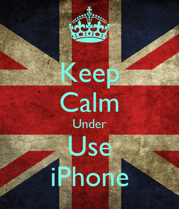 Keep Calm Under Use iPhone