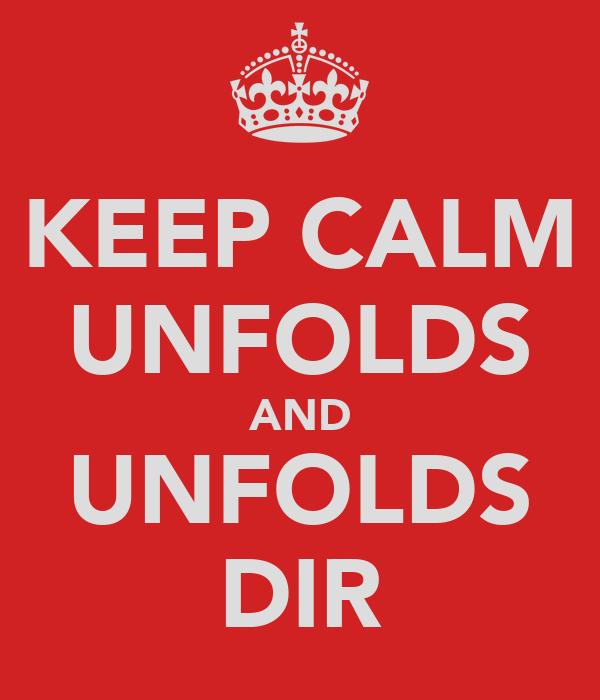 KEEP CALM UNFOLDS AND UNFOLDS DIR