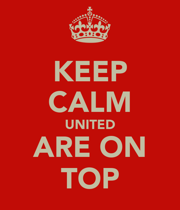 KEEP CALM UNITED ARE ON TOP