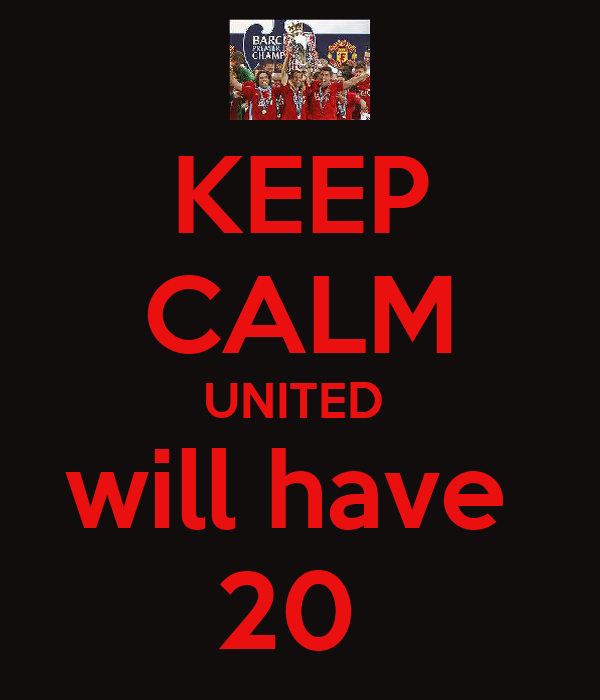 KEEP CALM UNITED  will have  20