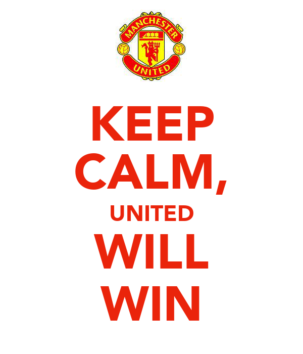 KEEP CALM, UNITED WILL WIN