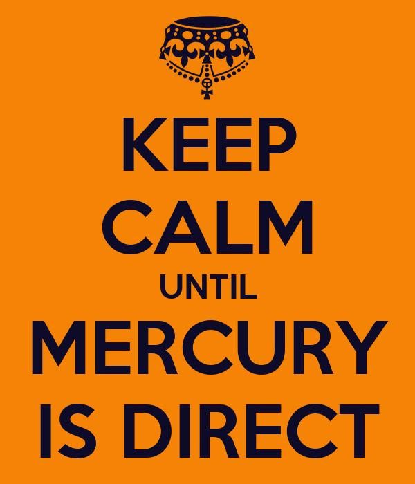 KEEP CALM UNTIL MERCURY IS DIRECT