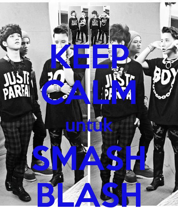 KEEP CALM untuk SMASH BLASH