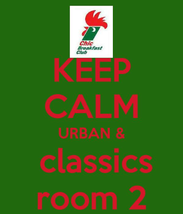 KEEP CALM URBAN &  classics room 2