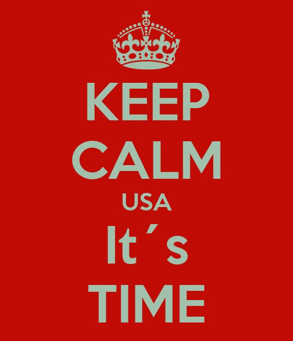 KEEP CALM USA It´s TIME