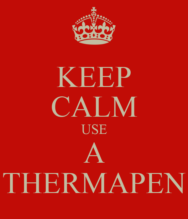 KEEP CALM USE A THERMAPEN