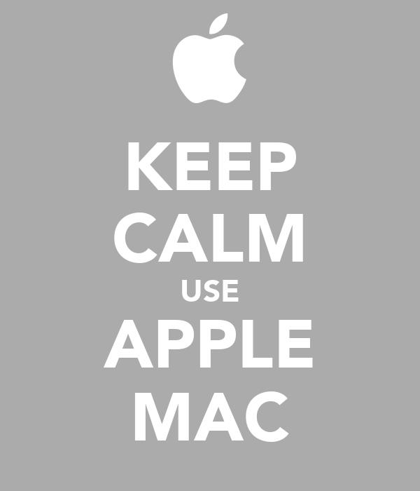 KEEP CALM USE APPLE MAC