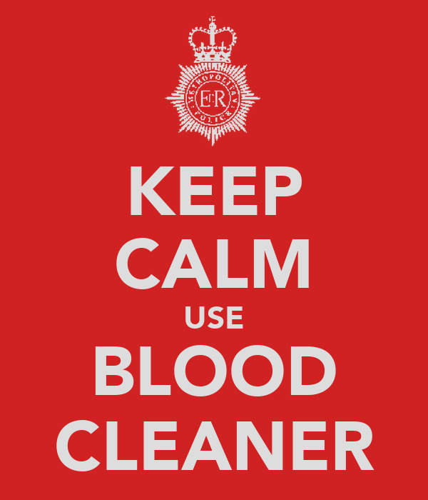 KEEP CALM USE BLOOD CLEANER