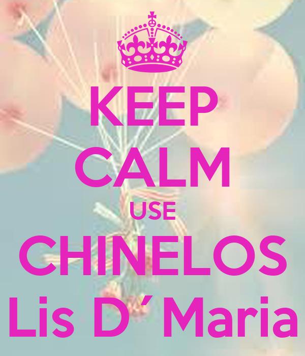 KEEP CALM USE CHINELOS Lis D´Maria