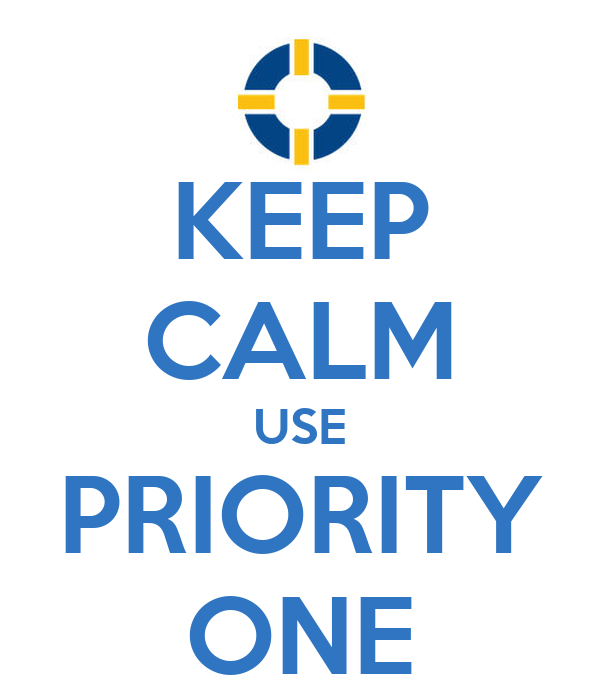 KEEP CALM USE PRIORITY ONE