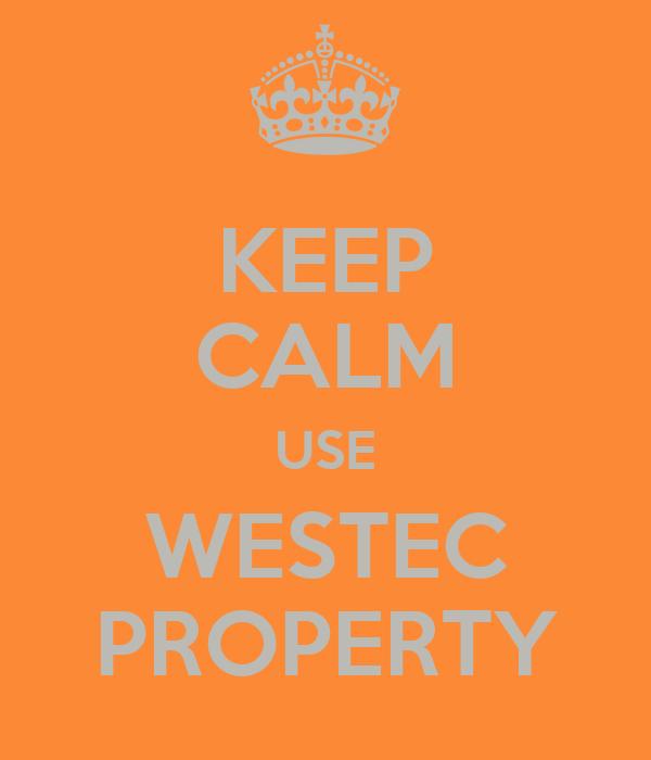 KEEP CALM USE WESTEC PROPERTY