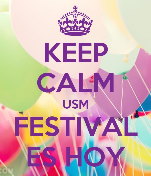 KEEP CALM USM FESTIVAL ES HOY