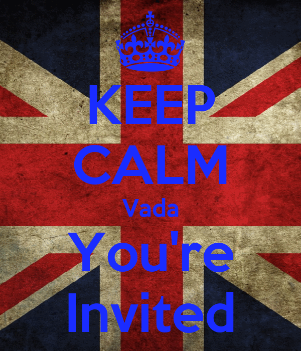 KEEP CALM Vada You're Invited