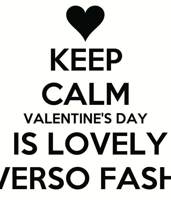 KEEP CALM VALENTINE'S DAY  IS LOVELY UNIVERSO FASHION