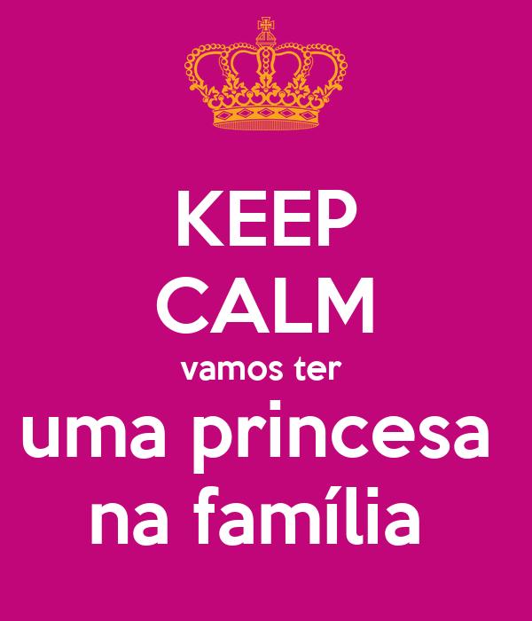 KEEP CALM vamos ter  uma princesa  na família