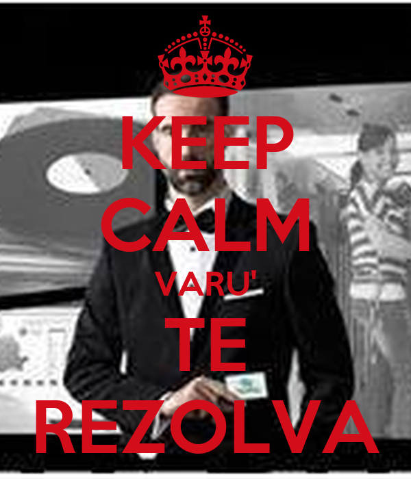 KEEP CALM VARU' TE REZOLVA