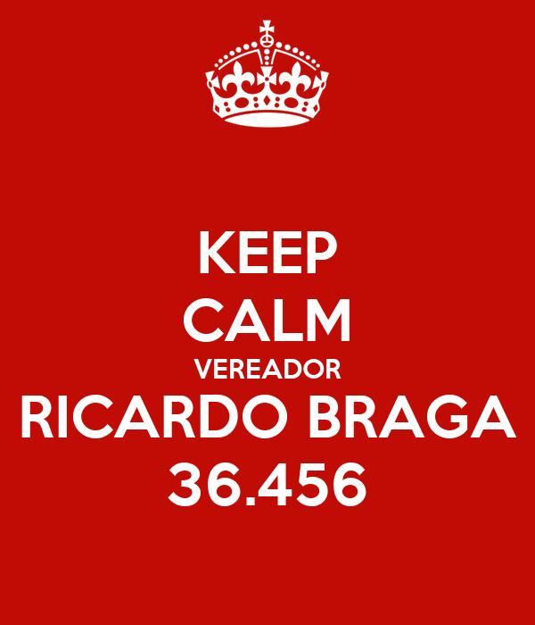 KEEP CALM VEREADOR RICARDO BRAGA 36.456