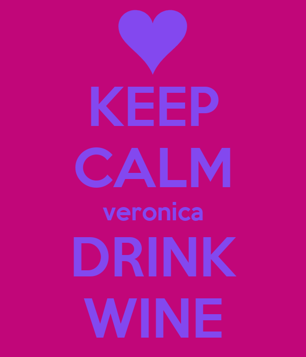KEEP CALM veronica DRINK WINE