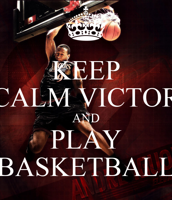 KEEP CALM VICTOR AND PLAY BASKETBALL