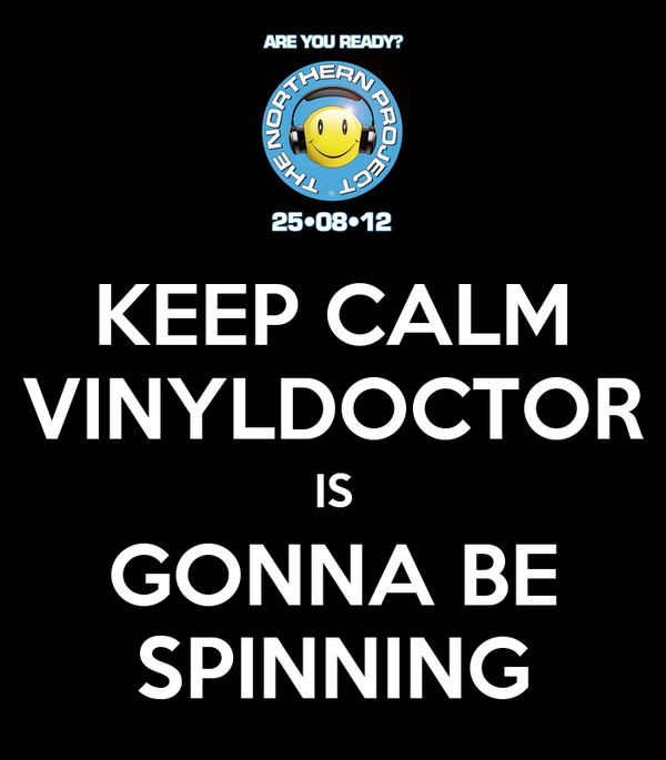 KEEP CALM VINYLDOCTOR IS GONNA BE SPINNING