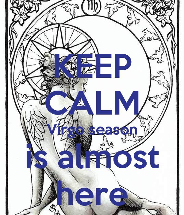 KEEP CALM Virgo season is almost here