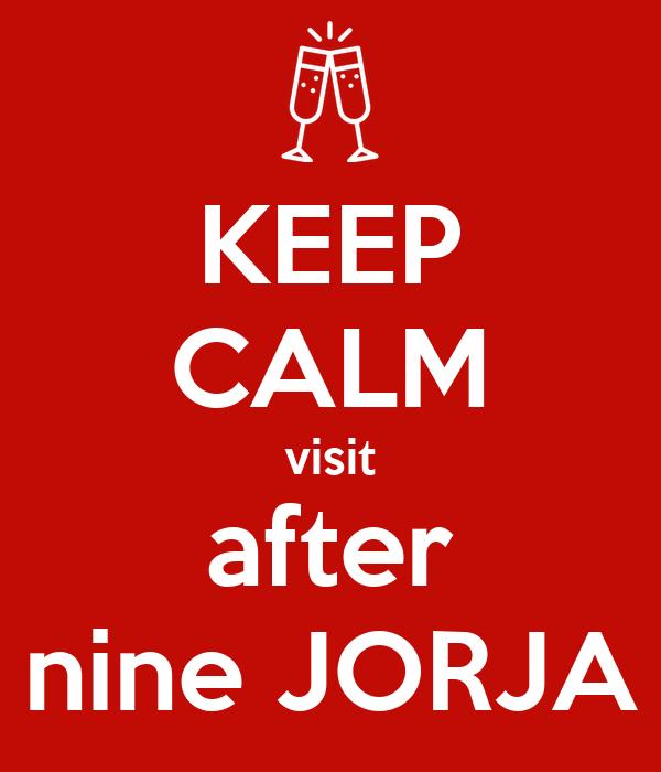 KEEP CALM visit after nine JORJA
