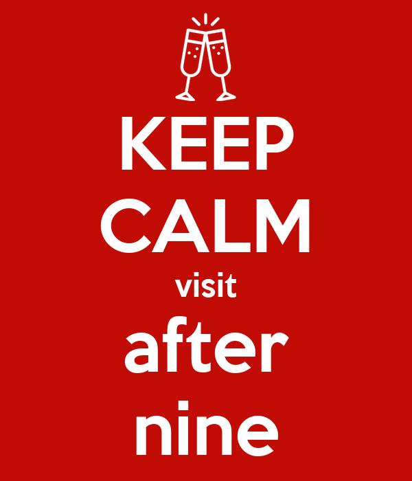 KEEP CALM visit after nine
