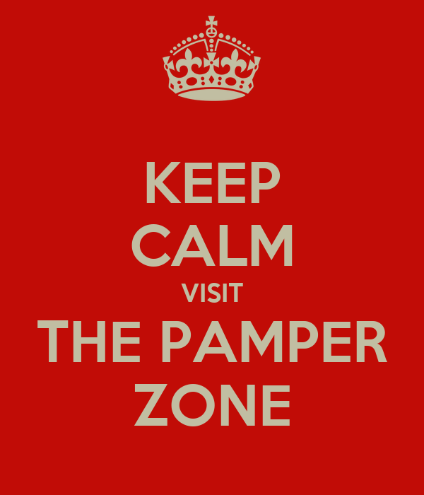 KEEP CALM VISIT THE PAMPER ZONE