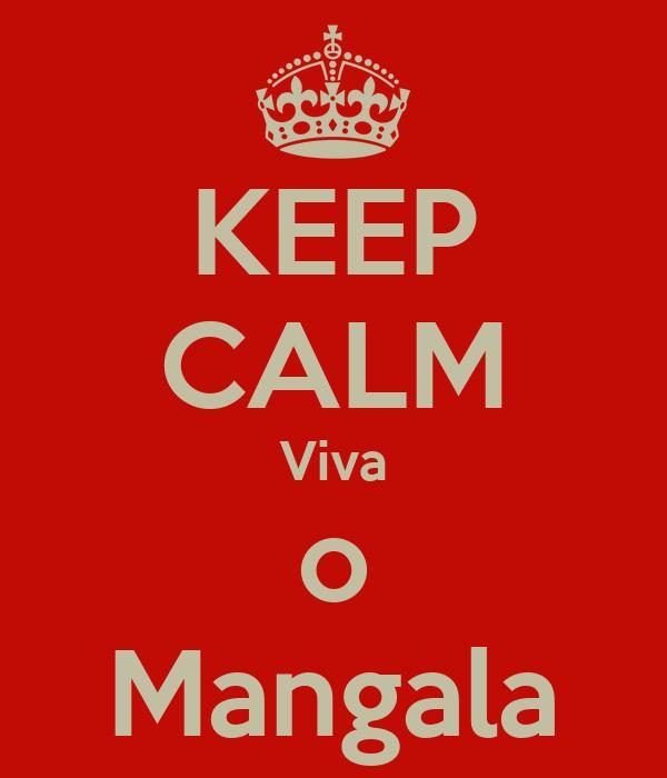 KEEP CALM Viva o Mangala