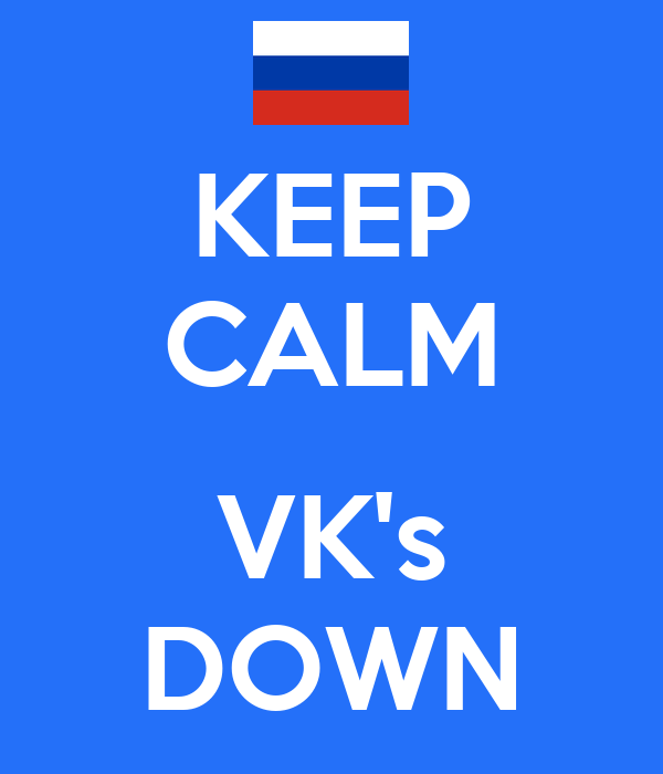 KEEP CALM  VK's DOWN