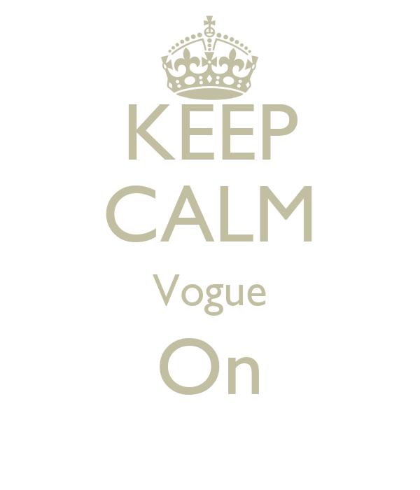 KEEP CALM Vogue On