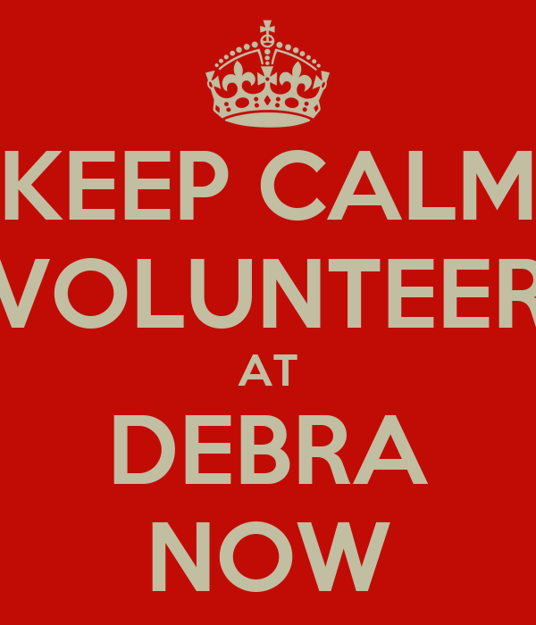 KEEP CALM VOLUNTEER AT DEBRA NOW