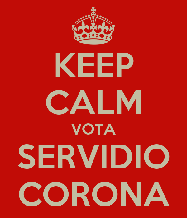 KEEP CALM VOTA SERVIDIO CORONA