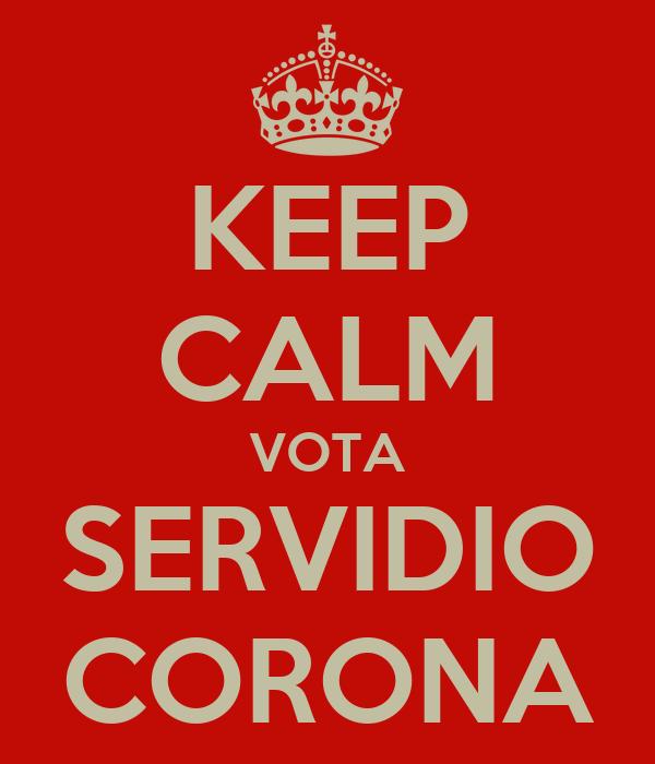 KEEP CALM VOTA SERVIDIO CORONA