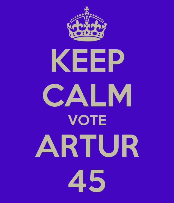 KEEP CALM VOTE ARTUR 45