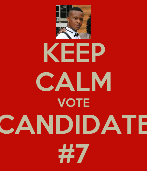 KEEP CALM VOTE CANDIDATE #7