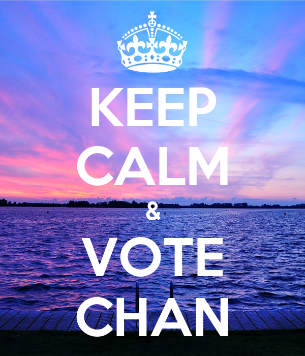 KEEP CALM & VOTE CHAN