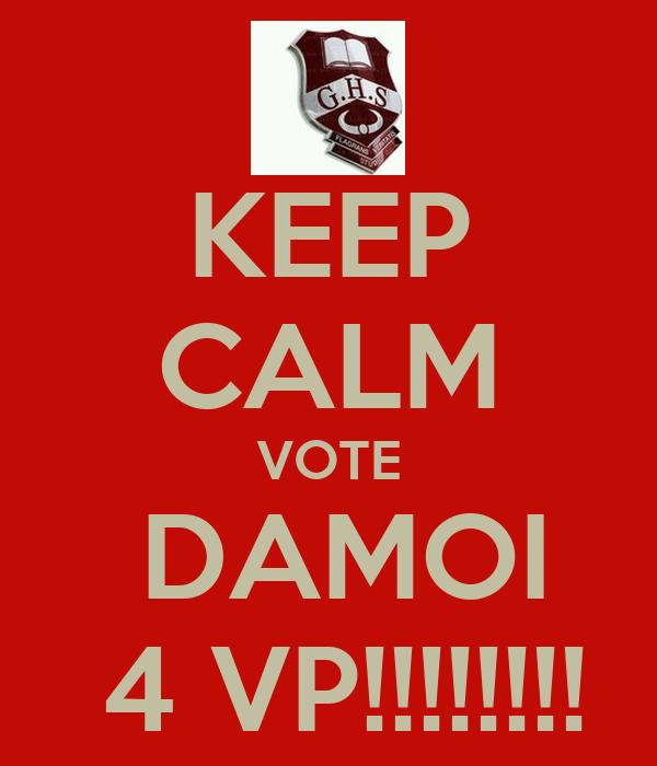KEEP CALM VOTE  DAMOI  4 VP!!!!!!!!
