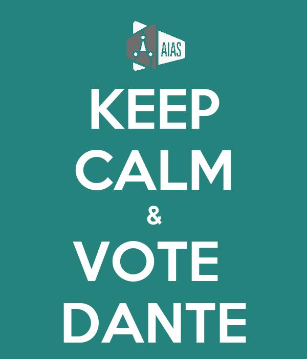 KEEP CALM & VOTE  DANTE